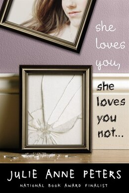 Book She Loves You, She Loves You Not... by Julie Anne Peters