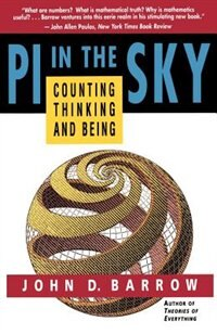 Book Pi In The Sky: Counting, Thinking, And Being by John D. Barrow