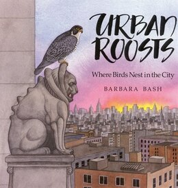 Book Urban Roosts: Where Birds Nest in the City by Barbara Bash
