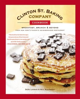 Book Clinton St. Baking Company Cookbook: Breakfast, Brunch & Beyond From New York's Favorite… by Dede Lahman