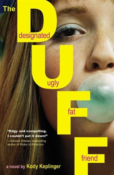 The Duff: (designated Ugly Fat Friend) by Kody Keplinger