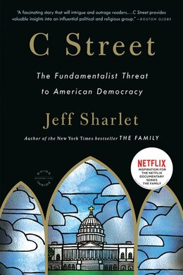 Book C Street: The Fundamentalist Threat To American Democracy by Jeff Sharlet