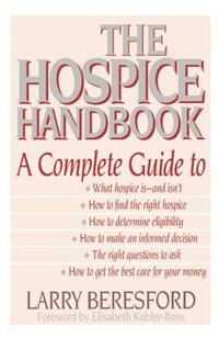 Book The Hospice Handbook: A Complete Guide by Larry Beresford