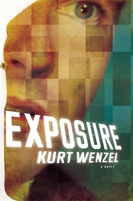 Book Exposure: A Novel by KURT WENZEL