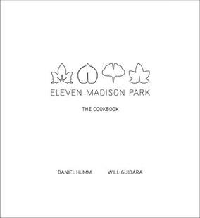 Eleven Madison Park: The Cookbook