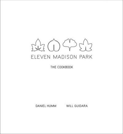 Eleven Madison Park: The Cookbook by Daniel Humm