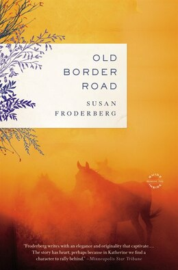 Book Old Border Road: A Novel by Susan Froderberg