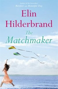 Book The Matchmaker: A Novel by Elin Hilderbrand
