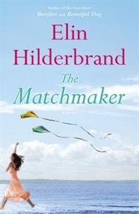 Book The Matchmaker: A Novel by Elin Hilderbrand