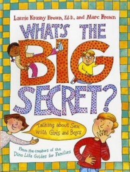 Book What's The Big Secret?: Talking about Sex with Girls and Boys by Laurie Krasny Brown