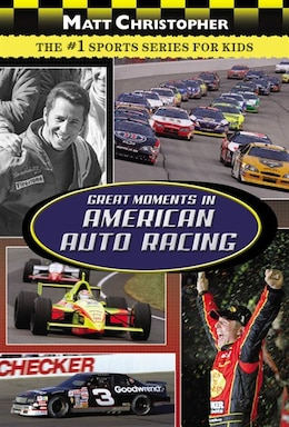 Book Great Moments In American Auto Racing by Matt Christopher