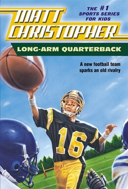 Book Long Arm Quarterback: A New Football Team Sparks an Old Rivalry by Matt Christopher