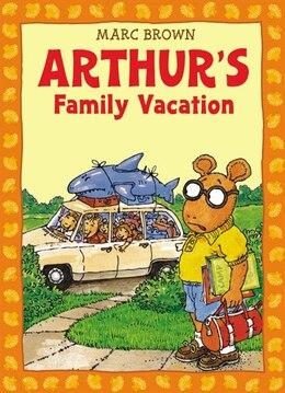 Book Arthur's Family Vacation: An Arthur Adventure by Marc Brown