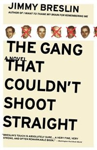 Book The Gang That Couldn't Shoot Straight: A Novel by Jimmy Breslin