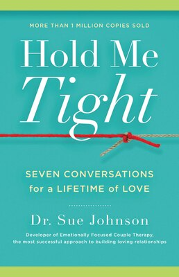 Book Hold Me Tight: Seven Conversations for a Lifetime of Love by Sue Johnson