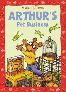 Arthur's Pet Business: An Arthur Adventure
