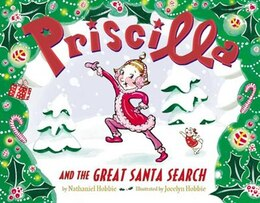 Book Priscilla and the Great Santa Search by Nathaniel Hobbie