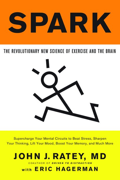 Spark: The Revolutionary New Science of Exercise and the Brain de John J. Ratey