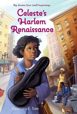 Book Celeste's Harlem Renaissance by Eleanora E. Tate