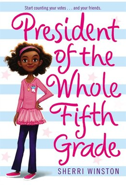 Book President Of The Whole Fifth Grade by Sherri Winston