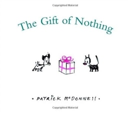 Book The Gift Of Nothing by Patrick McDonnell