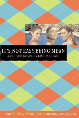 Book The Clique #7: It's Not Easy Being Mean: A Clique Novel by Lisi Harrison
