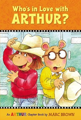 Book Who's In Love With Arthur?: An Arthur Chapter Book by Marc Brown
