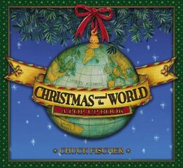 Book Christmas Around The World: A Pop-up Book by Chuck Fischer