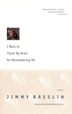 Book I Want To Thank My Brain For Remembering Me: A Memoir by Jimmy Breslin