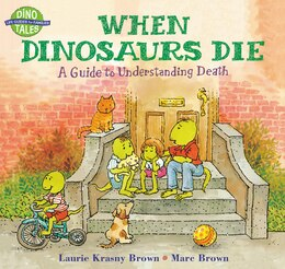 Book When Dinosaurs Die: A Guide to Understanding Death by Laurie Krasny Brown