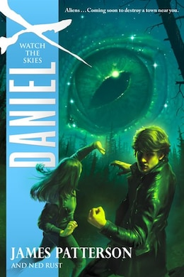 Book Daniel X: Watch The Skies by James Patterson