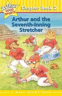 Book Arthur and the Seventh-Inning Stretcher: Arthur Good Sports Chapter Book 2 by Marc Brown