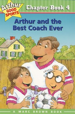 Book Arthur and the Best Coach Ever: Arthur Good Sports Chapter Book 4 by Marc Brown