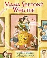 Mama Seeton's Whistle