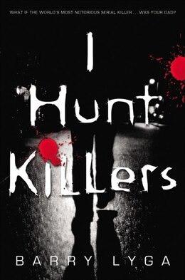 Book I Hunt Killers by Barry Lyga