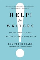 Help! For Writers: 210 Solutions To The Problems Every Writer Faces