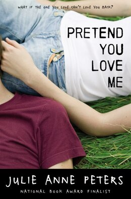 Book Pretend You Love Me by Julie Anne Peters