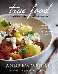 True Food: Seasonal, Sustainable, Simple, Pure