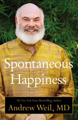 Book Spontaneous Happiness by Andrew Weil