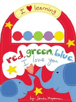 Book Red, Green, Blue, I Love You by Sandra Magsamen