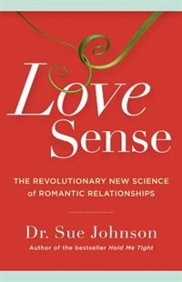 Book Love Sense: The Revolutionary New Science Of Romantic Relationships by Sue Johnson