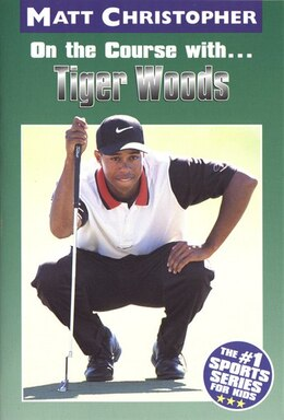 Book On the Course With...Tiger Woods by Matt Christopher