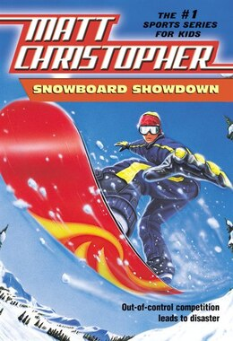 Book Snowboard Showdown: Out-of Control Competition Leads to Disaster by Matt Christopher