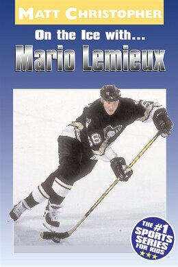 Book On the Ice with...Mario Lemieux by Matt Christopher