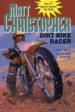 Book Dirt Bike Racer by Matt Christopher