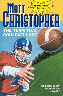 Book The Team That Couldn't Lose: Who is Sending the Plays That Make the Team Unstoppable? by Matt Christopher