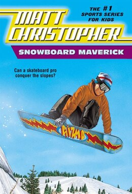 Book Snowboard Maverick: Can a skateboard pro conquer the slopes? by Matt Christopher