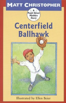 Book Centerfield Ballhawk: A Peach Street Mudders Story by Matt Christopher