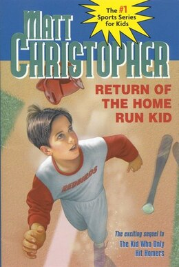 Book Return of the Home Run Kid by Matt Christopher