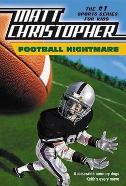Book Football Nightmare: A Miserable Memory Dogs Keith's Every Move by Matt Christopher